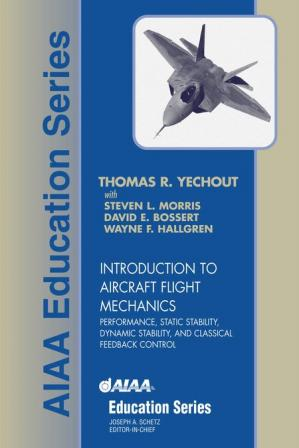 Portada del libro Introduction to aircraft flight mechanics: performance, static stability, dynamic stability, and classical feedback control
