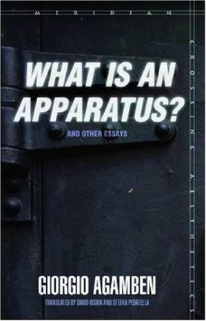 Kitabın üzlüyü What Is an Apparatus? and Other Essays