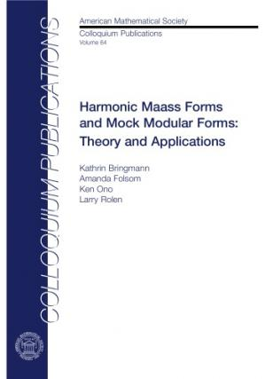 Book cover Harmonic Maass Forms and Mock Modular Forms: Theory and Applications
