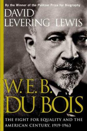 Book cover W.E.B. Du Bois: The Fight for Equality and the American Century, 1919-1963