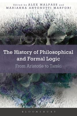 Book cover The History of Philosophical and Formal Logic: From Aristotle to Tarski