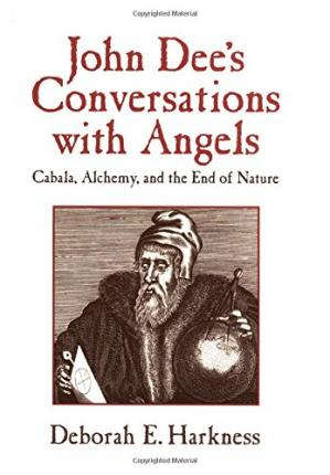 Book cover John Dee's Conversations with Angels: Cabala, Alchemy, and the End of Nature