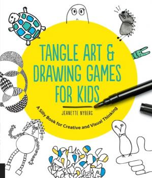 Book cover Tangle Art and Drawing Games for Kids: A Silly Book for Creative and Visual Thinking