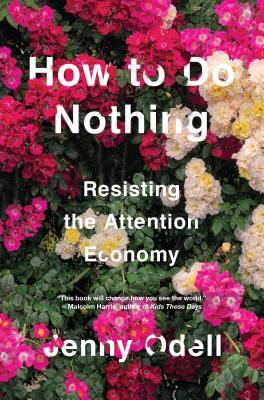Book cover How to Do Nothing: Resisting the Attention Economy