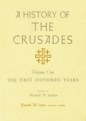 Buchdeckel A History of the Crusades, Volume I: The First Hundred Years