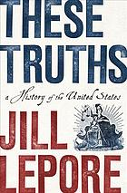 Book cover These Truths : A History of the United States