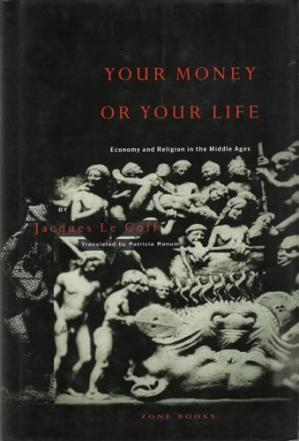 Sampul buku Your Money or Your Life: Economy and Religion in the Middle Ages