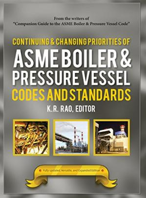 Couverture du livre Continuing and changing priorities of the ASME boiler & pressure vessel codes and standards
