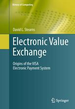 Book cover Electronic Value Exchange: Origins of the VISA Electronic Payment System