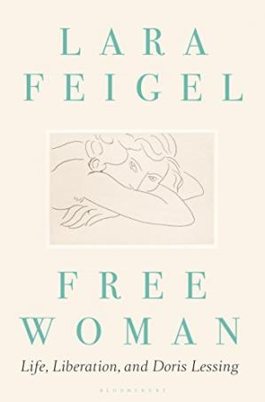 Book cover Free Woman: Life, Liberation, and Doris Lessing
