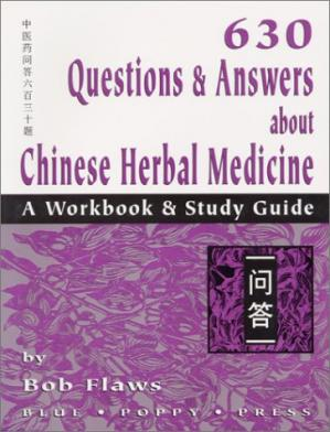 Sampul buku 630 Questions & Answers About Chinese Herbal Medicine: A Workbook & Study Guide