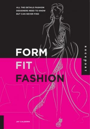 Buchdeckel Form, Fit, Fashion  All the Details Fashion Designers Need to Know But Can Never Find