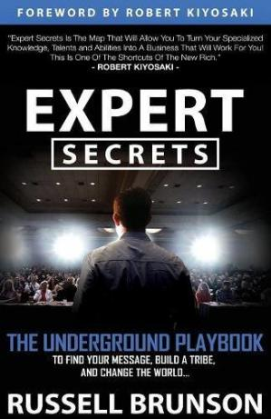 पुस्तक कवर Expert Secrets: The Underground Playbook for Finding Your Message, Building a Tribe, and Changing the World