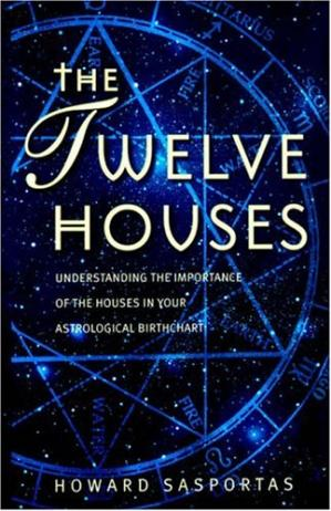 Обкладинка книги The Twelve Houses: Understanding the Importance of the 12 Houses in Your Astrological Birthchart