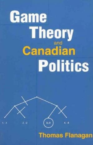 Book cover Game Theory & Canadian Politics