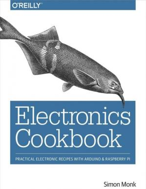 Book cover Electronics Cookbook.  Practical Electronic Recipes With Arduino And Raspberry Pi
