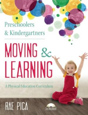 Book cover Preschoolers and Kindergartners Moving and Learning: A Physical Education Curriculum
