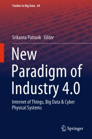 Book cover New Paradigm Of Industry 4.0: Internet Of Things, Big Data & Cyber Physical Systems