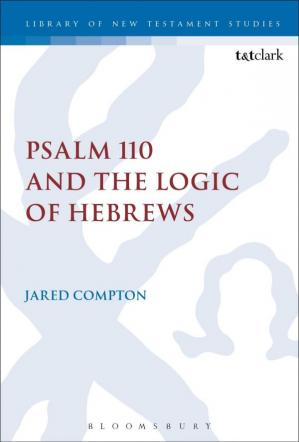 Okładka książki Psalm 110 and the Logic of Hebrews