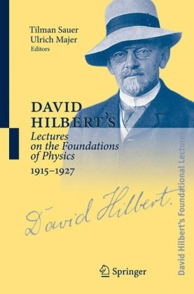 Book cover David Hilbert's Lectures on the Foundations of Physics 1915-1927: Relativity, Quantum Theory and Epistemology