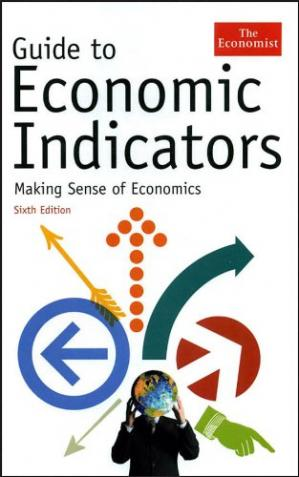 A capa do livro Guide to Economic Indicators: Making Sense of Economics