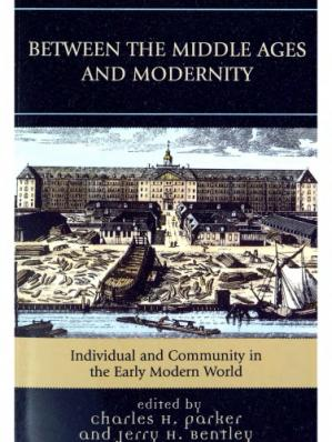 Book cover Between the Middle Ages and Modernity: Individual and Community in the Early Modern World