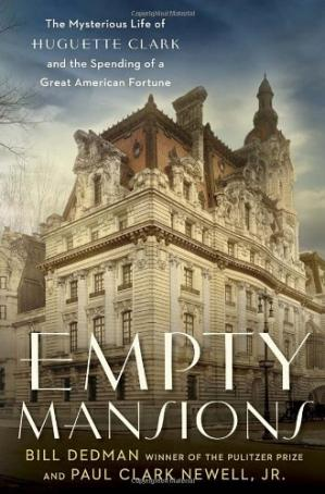 Book cover Empty Mansions: The Mysterious Life of Huguette Clark and the Spending of a Great American Fortune