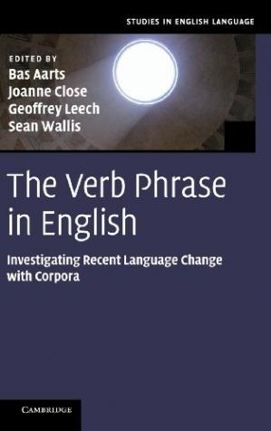 Copertina The Verb Phrase in English: Investigating Recent Language Change with Corpora
