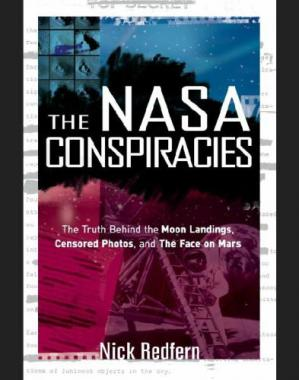 पुस्तक कवर The NASA Conspiracies: The Truth Behind the Moon Landings, Censored Photos , and The Face on Mars