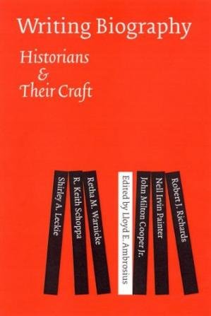 Couverture du livre Writing Biography: Historians and Their Craft