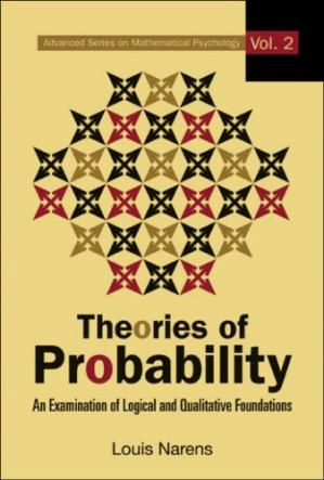 Book cover Theories in Probability: An Examination of Logical and Qualitative Foundations (Advanced Series on Mathematical Psychology)