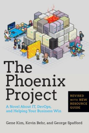 Book cover The Phoenix Project : A Novel about IT, DevOps, and Helping Your Business Win