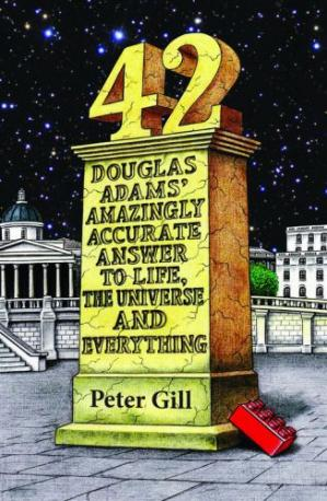 Εξώφυλλο βιβλίου 42 Douglas Adams' Amazingly Accurate Answer to Life, the Universe and Everything