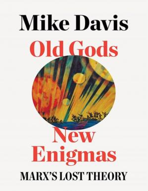 Book cover Old Gods, New Enigmas - Marx's Lost Theory