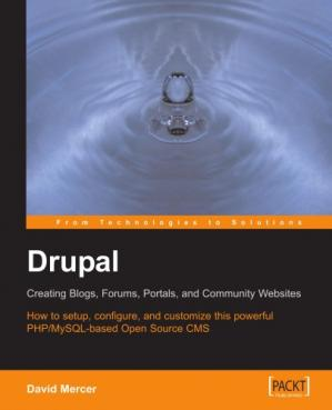 Okładka książki Drupal: Creating Blogs, Forums, Portals, and Community Websites: How to setup, configure and customise this powerful PHP/MySQL based Open Source CMS