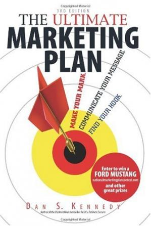 Book cover The Ultimate Marketing Plan: Find Your Hook. Communicate Your Message. Make Your Mark.