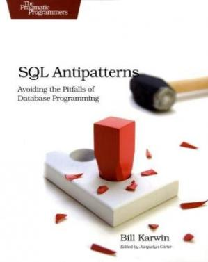 Book cover SQL Antipatterns: Avoiding the Pitfalls of Database Programming