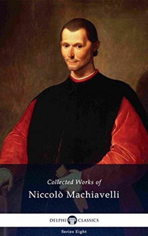 Sampul buku Delphi Collected Works of Niccolò Machiavelli (Illustrated)