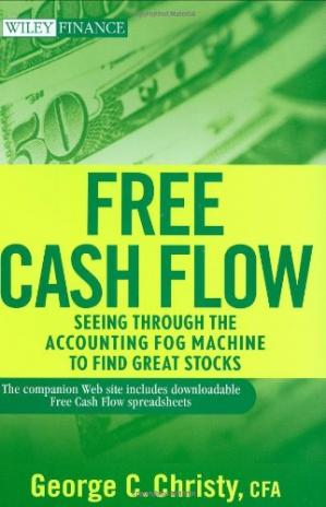Book cover Free Cash Flow: Seeing Through the Accounting Fog Machine to Find Great Stocks (Wiley Finance)