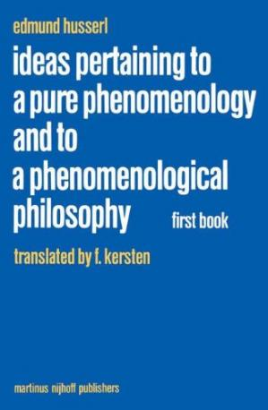 Book cover Ideas Pertaining to a Pure Phenomenology and to a Phenomenological Philosophy: First Book: General Introduction to a Pure Phenomenology