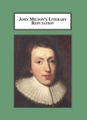 Εξώφυλλο βιβλίου John Milton's Literary Reputation: A Study in Editing, Criticism, and Taste