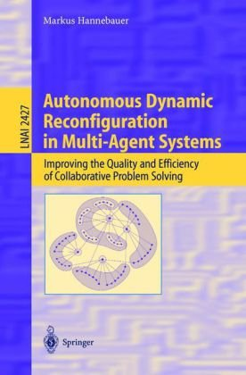 Okładka książki Autonomous Dynamic Reconfiguration in Multi-Agent Systems: Improving the Quality and Efficiency of Collaborative Problem Solving