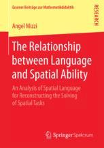 Book cover  The Relationship between Language and Spatial Ability: An Analysis of Spatial Language for Reconstructing the Solving of Spatial Tasks