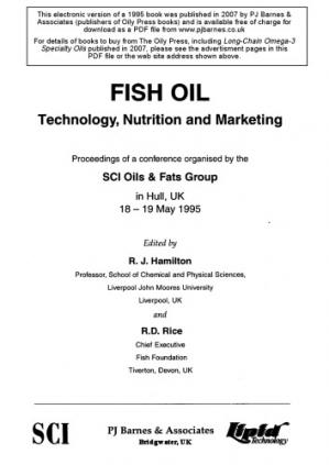 Book cover Fish Oil: Technology, Nutrition and Marketing - Proceedings of a Conference Organised by the 'SCI Oils & Fats Group', in Hull, UK, 18-19 May 1995
