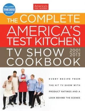 Book cover The Complete America's Test Kitchen TV Show Cookbook, 2001-2013