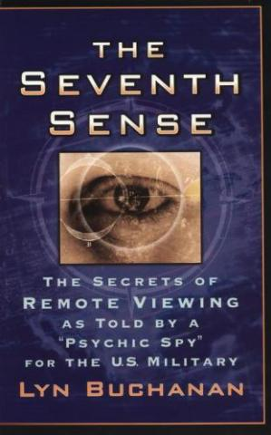 """Book cover The Seventh Sense: The Secrets of Remote Viewing as Told by a """"Psychic Spy"""" for the U.S. Military"""