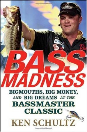 Обкладинка книги Bass Madness: Bigmouths, Big Money, and Big Dreams at the Bassmaster Classic