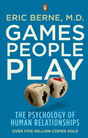 Book cover Games People Play The Psychology of Human Relationships