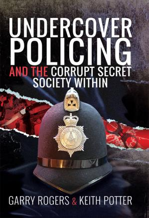Book cover Undercover Policing and the Corrupt Secret Society Within