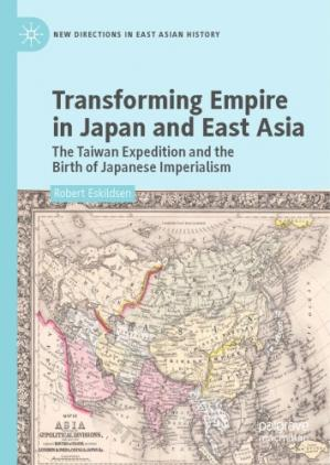 Portada del libro Transforming Empire in Japan and East Asia : The Taiwan Expedition and the Birth of Japanese Imperialism